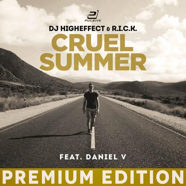 HIGHEFFECT & R.I.C.K. FEAT. DANIEL V. - Cruel Summer (Pulsive/Pulsive Media/KNM)
