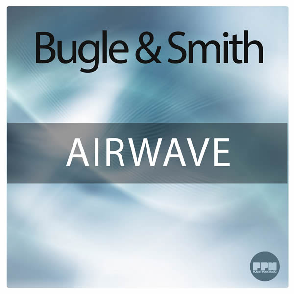 BUGLE & SMITH - Airwave (Planet Punk/KNM)