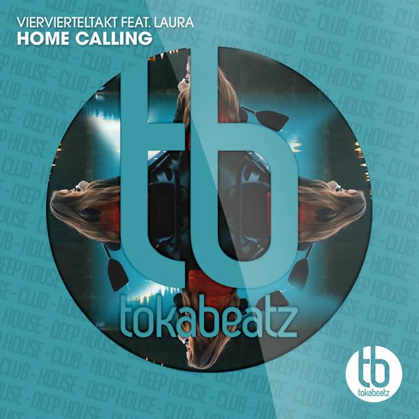VIERVIERTELTAKT FEAT. LAURA - Home Calling (Toka Beatz/Believe)