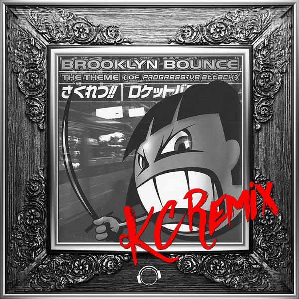 BROOKLYN BOUNCE - The Theme (Of Progressive Attack) (KC Remix) (Mental Madness/KNM)