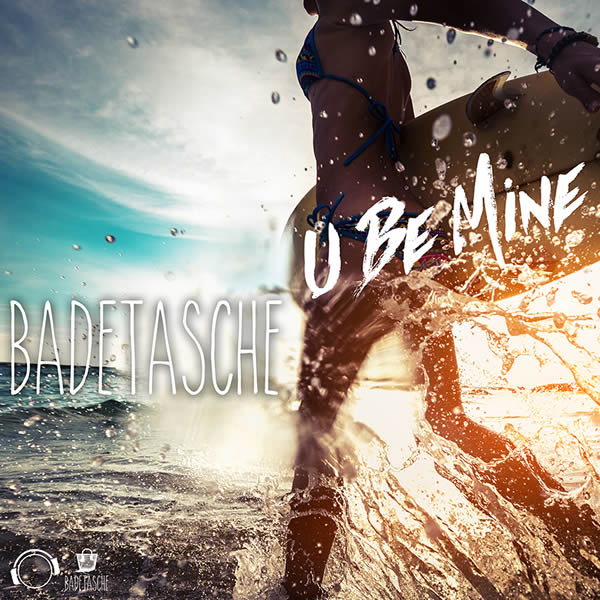 BADETASCHE - U Be Mine (Mental Madness/KNM)