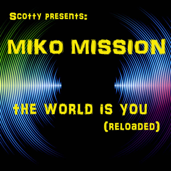 SCOTTY PRES. MIKO MISSION - The World is You (Reloaded) (C47/A45/KNM)