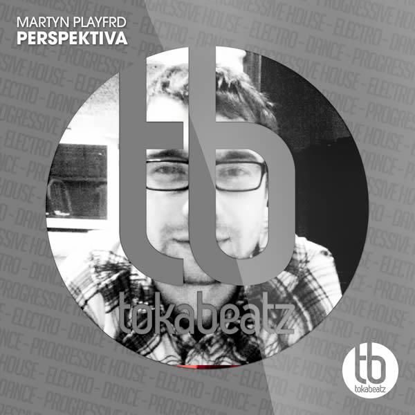 MARTYN PLAYFRD - Perspektiva (Toka Beatz/Believe)