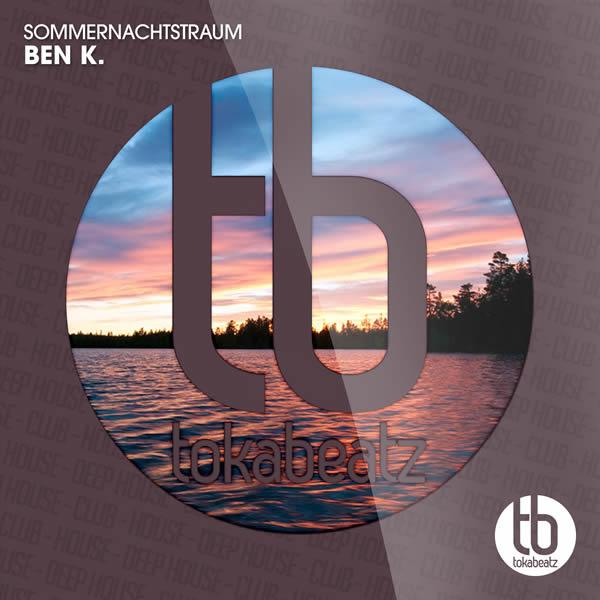 BEN K. - Sommernachtstraum (Toka Beatz/Believe)