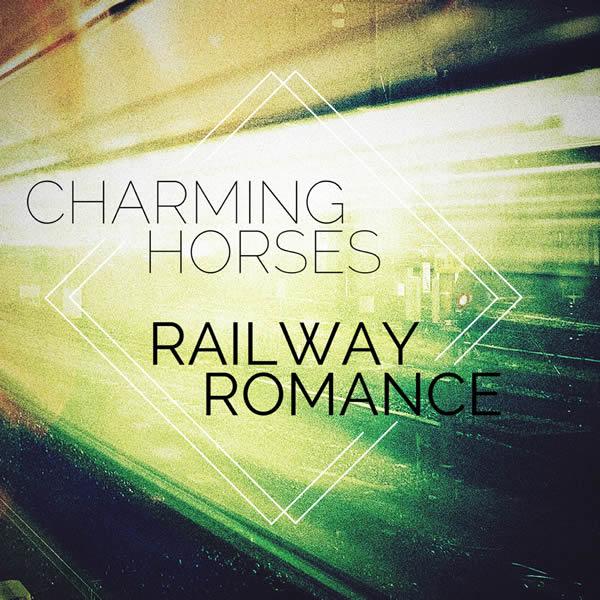 CHARMING HORSES - Railway Romance (Nitron/Sony)