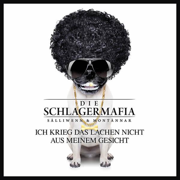 DIE SCHLAGERMAFIA - Ich Krieg Das Lachen Nicht Aus Meinem Gesicht (B46/A45/KNM)