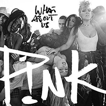 PINK - What About Us (RCA/Sony)