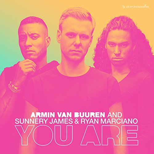 ARMIN VAN BUUREN, SUNNERY JAMES & RYAN MARCIANO - You Are (Armada/Kontor/KNM)