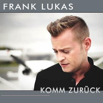 FRANK LUKAS - Komm Zurück (Monopol)