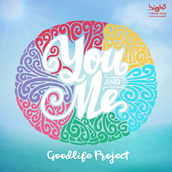 GOODLIFE PROJECT - You And Me (High 5/Planet Punk/KNM)