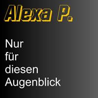 ALEXA P. - Nur Für Diesen Augenblick (Fiesta/KNM)