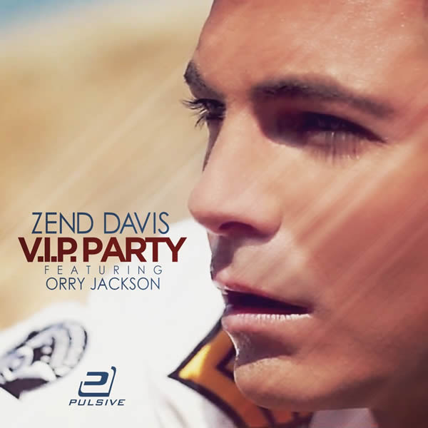 ZEND DAVIS FEAT. ORRY JACKSON - V.I.P. Party (Pulsive/Pulsive Media/KNM)