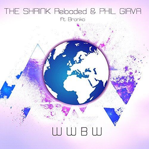 THE SHRINK RELOADED & PHIL GIAVA FEAT. BRANKO - WWBW (KHB)
