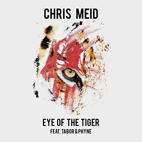 CHRIS MEID FEAT. TABOR & PHYNE - Eye Of The Tiger (Warner)