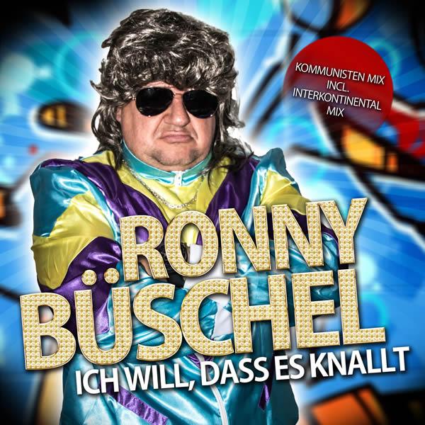 RONNY BÜSCHEL - Ich Will, Dass Es Knallt (Fiesta/KNM)