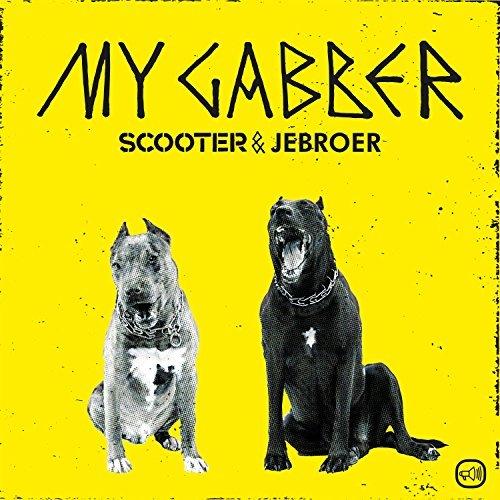 SCOOTER & JEBROER - My Gabber (Sheffiels Tunes/Kontor/KNM)