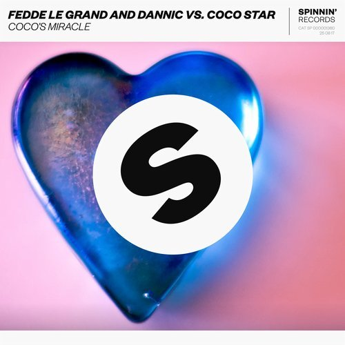 FEDDE LE GRAND AND DANNIC VS. COCO STAR - Coco's Miracle (Spinnin)