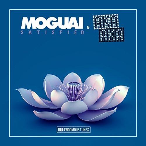 MOGUAI & AKA AKA - Satisfied (Enormous Tunes/Kontor/KNM)