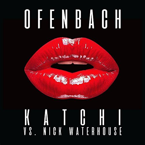 OFENBACH VS. NICK WATERHOUSE - Katchi (Warner France)