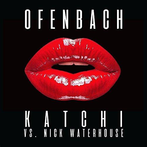OFENBACH VS. NICK WATERHOUSE - Katchi (Warner France)