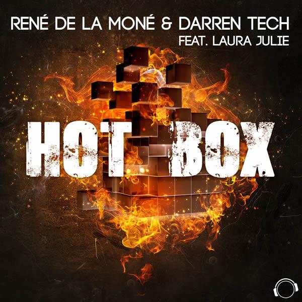 RENÉ DE LA MONÉ & DARREN TECH FEAT. LAURA JULIE - Hot Box (Mental Madness/KNM)