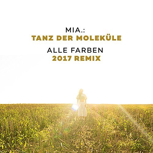 MIA - Tanz Der Moleküle (Alle Farben 2017 Remix) (Four Music)