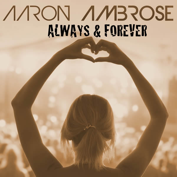 AARON AMBROSE - Always & Forever (A45/KNM)