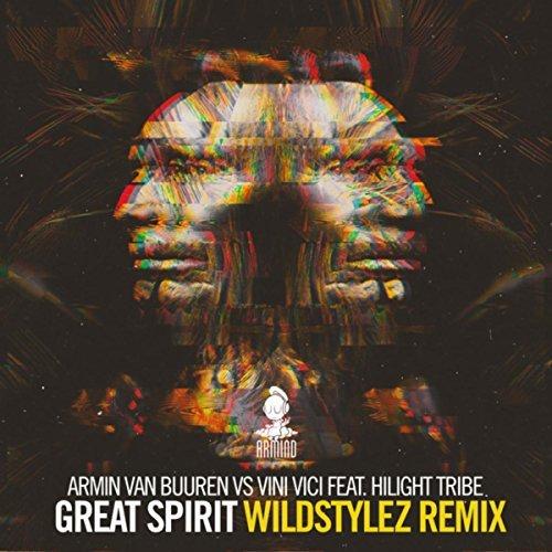 ARMIN VAN BUUREN VS. VINI VICI FEAT. HILIGHT TRIBE - Great Spirit (Wildstylez Remix) (Armind/Armada)