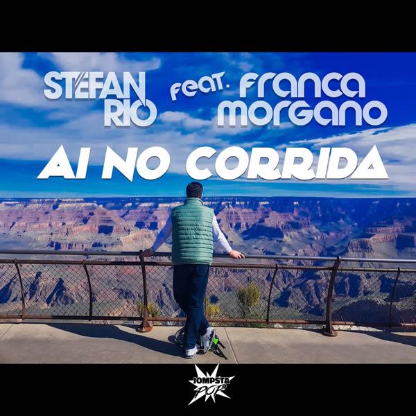 STEFAN RIO FEAT. FRANCA MORGANO - Ai No Corrida (JOMPSTA/KNM)