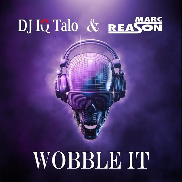 DJ IQ TALO & MARC REASON - Wobble It (Marc Reason Tunes)