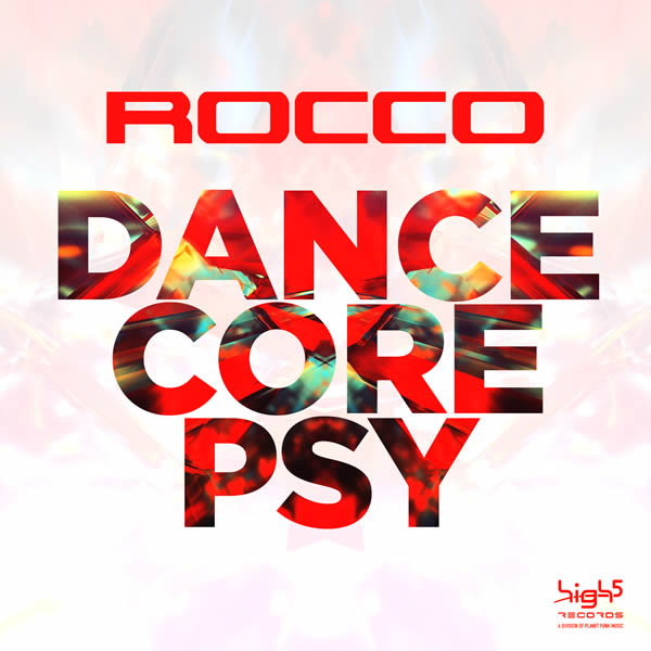 ROCCO - Dancecore Psy (High 5/Planet Punk/KNM)