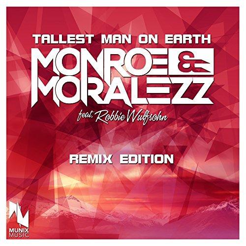 MONROE & MORALEZZ FEAT. ROBBIE WULFSOHN - Tallest Man On Earth (Munix)
