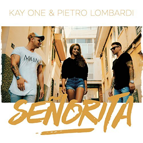 KAY ONE FEAT. PIETRO LOMBARDI - Senorita (Princekayone/Embassy Of Music/Zebralution)