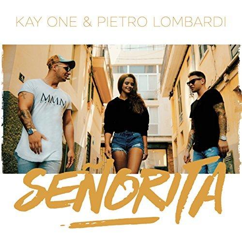 KAY ONE FEAT. PIETRO LOMBARDI - Senorita (Princekayone/Embassy Of Music/Zebralution)