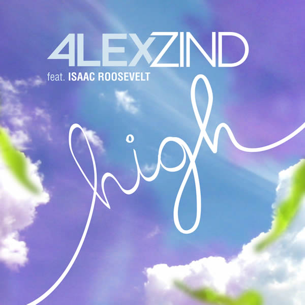 ALEX ZIND FEAT. ISAAC ROOSEVELT - High (ZZ-MUSIC/SpinnUp/UV)