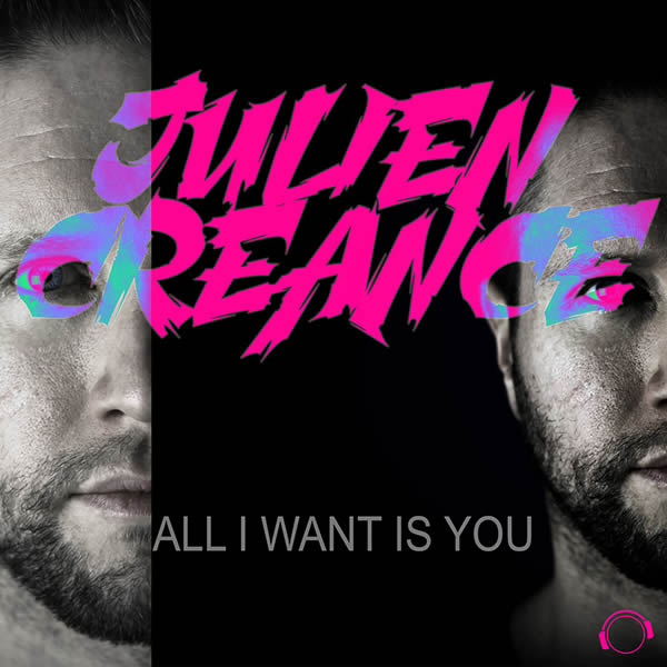 JULIEN CREANCE - All I Want Is You (Mental Madness/KNM)