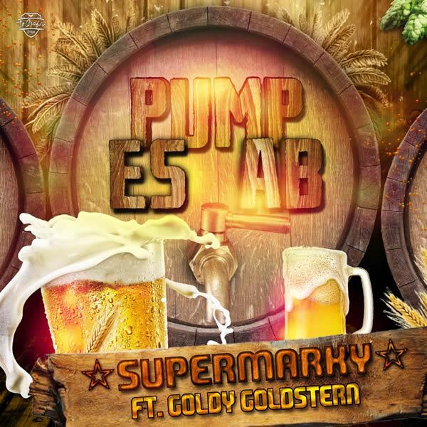SUPERMARKY FEAT. GOLDY GOLDSTERN - Pump Es Ab (Fiesta/KNM)