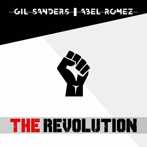 GIL SANDERS & ABEL ROMEZ - The Revolution (Gas Records/Believe)