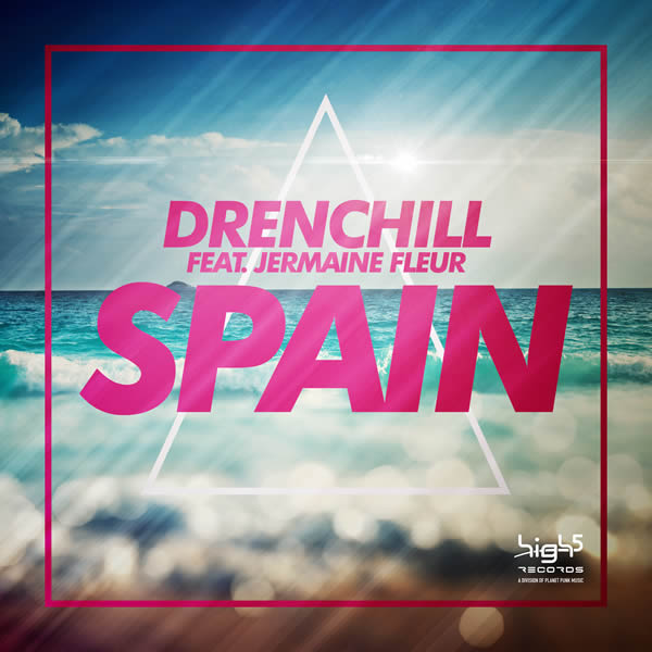 DRENCHILL FEAT. JERMAINE FLEUR - Spain (High 5/Planet Punk/KNM)