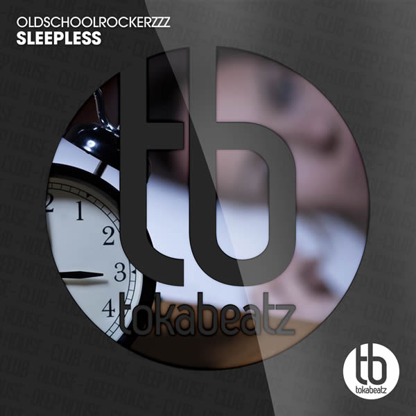 OLDSCHOOLROCKERZZZ - Sleepless (Toka Beatz/Believe)