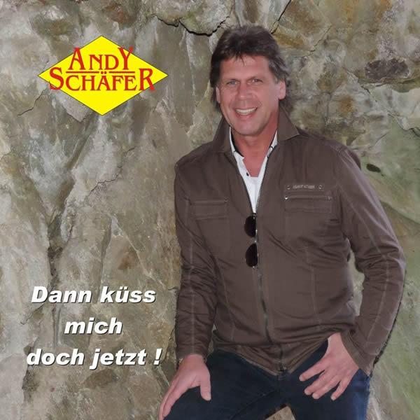ANDY SCHÄFER - Dann Küss Mich Doch Jetzt! (TSL/Feiyr)
