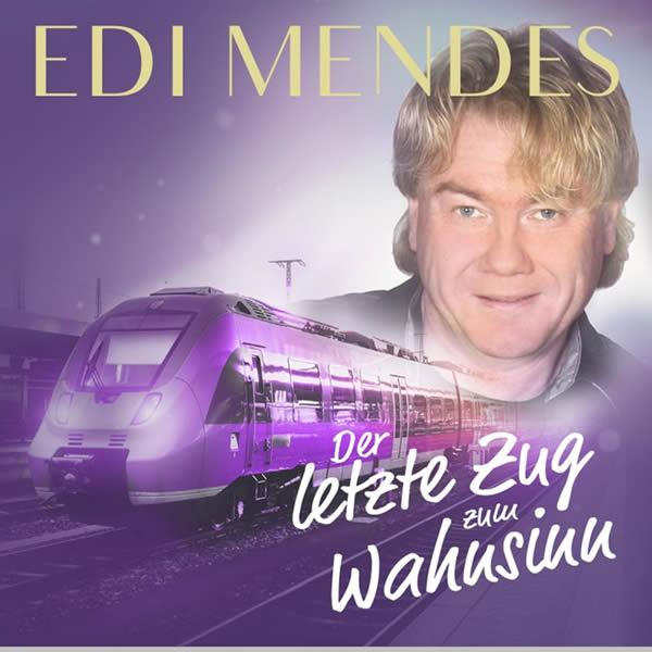 EDI MENDES - Der Letzte Zug Zum Wahnsinn (Fiesta/KNM)
