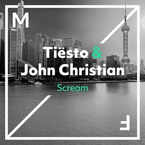 TIËSTO & JOHN CHRISTIAN - Scream (Musical Freedom/Spinnin/Warner)