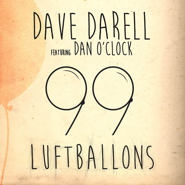 DAVE DARELL FEAT. DAN O'CLOCK - 99 Luftballons (Sony)