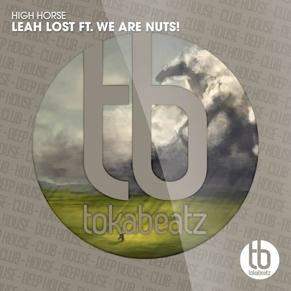 LEAH LOST FEAT. WE ARE NUTS! - High Horse (Toka Beatz/Believe)