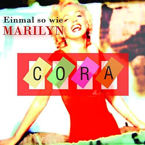 CORA - Einmal So Wie Marilyn (BM Records)