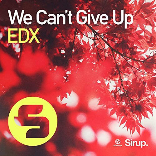 EDX - We Can't Give Up (Sirup/Kontor/KNM)