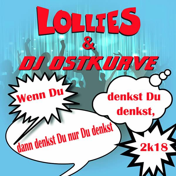 LOLLIES & DJ OSTKURVE - Wenn Du Denkst Du Denkst, Dann Denkst Du Nur Du Denkst 2K18 (Update Media/KNM)