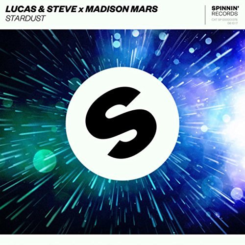 LUCAS & STEVE X MADISON MARS - Stardust (Spinnin/Warner)