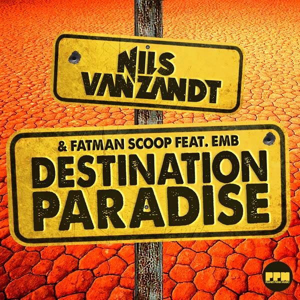 NILS VAN ZANDT & FATMAN SCOOP FEAT. EMB - Destination Paradise (Planet Punk/KNM)